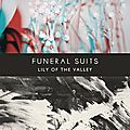 Funeral Suits - Lily Of The Valley