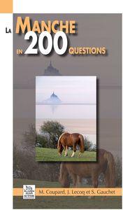 la Manche en 200 questions Michel Coupard Jacques Lecoq Sylvette Gauchet Alan Sutton édition