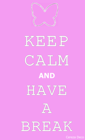 @KEEP CALM AND have a break