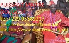 PUISSANT MAITRE MARABOUT MEDIUM DOUDEDJI +22995389217