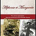 Alphonse et marguerite - frédéric chémery - editions le courrier du livre