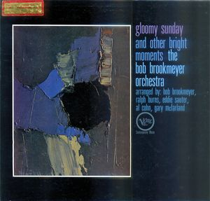 Bob_Brookmeyer_Orchestra___1961___Gloomy_Sunday_and_Other_Bright_Moments__Verve_