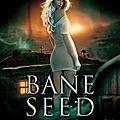Bane seed 2 - un crime, un châtiment de fanny andré