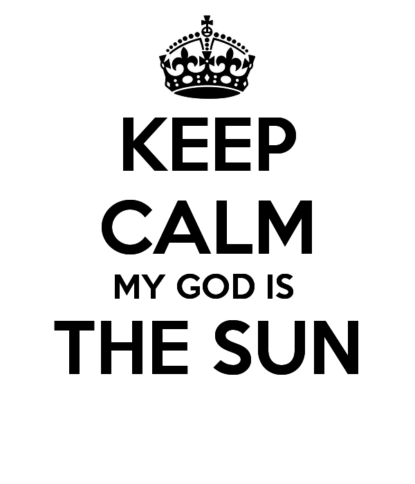keep-calm-my-god-is-the-sun-