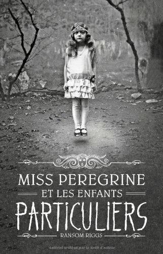 Ransom Riggs_Miss Peregrine est les enfants particuliers