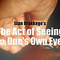 act of seeing with one's own eyes