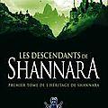 Terry brooks, les descendants de shannara, l'héritage de shannara, tome 1