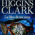 Le bleu de tes yeux, mary higgins clark