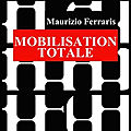 Mobilisation totale - l'appel du portable - maurizio ferraris - editions puf