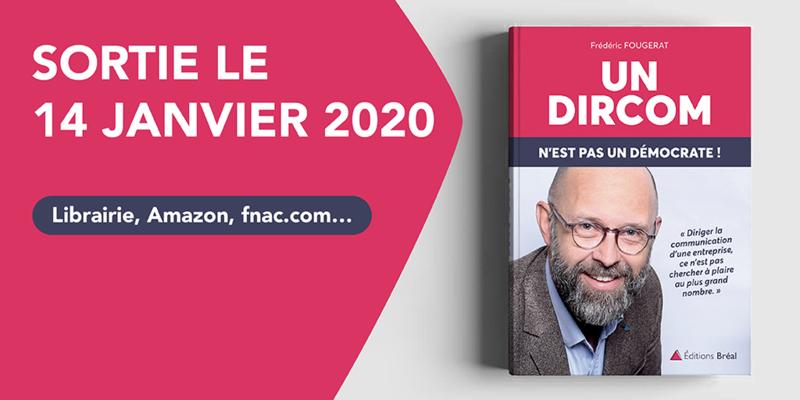 Frédéric Fougerat - Livre - Un DirCom n'est pas un démocrate