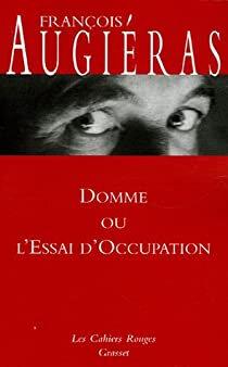 A propos de Domme ou l'essai d'occupation de François Augiéras.