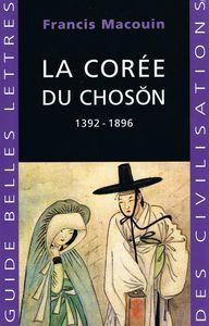 MACOUIN_Francis_La_Cor_e_du_Choseon__Guides_belles_lettres_des_civilisations__sept_2009__couv__