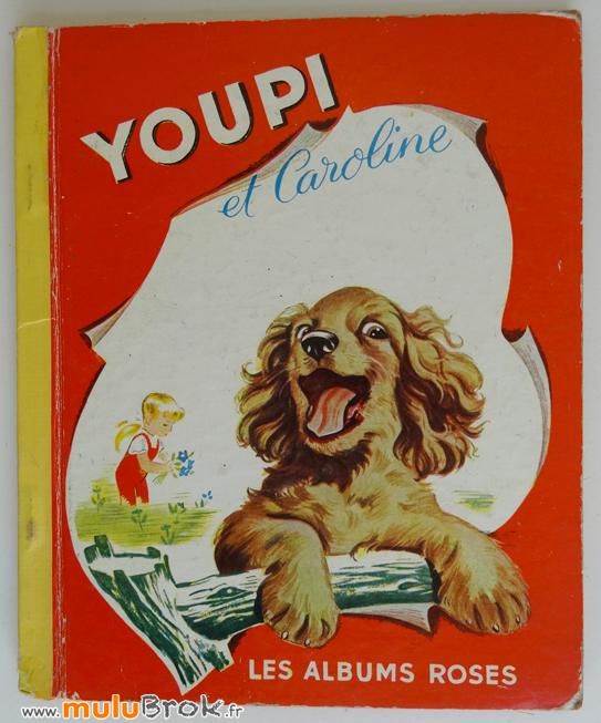 Livre Ancien Youpi Et Caroline 1960 Les Albums Roses