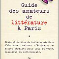Guide des amateurs de littérature à paris