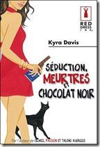 seduction_meurtres_chocolat_noir_kyra_davis
