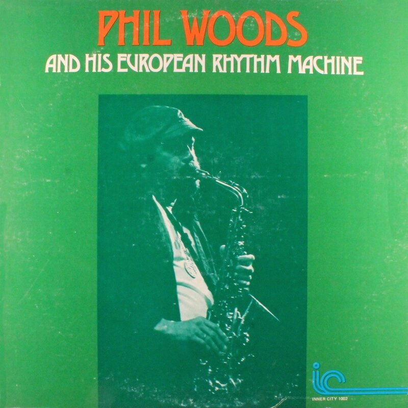 Phil_Woods_and_his_european_rhythm_machine___1976___Phil_Woods_and_his_european_rhythm_machine__Inner_City_