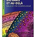 ~ big bang et au-delà : balade en cosmologie - aurélien barrau