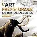A paraitre : l'art préhistorique en bd