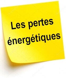 Les pertes énergétiques