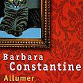 Allumer le chat, barbara constantine