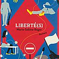 Liberté(s) - marie-sabine roger