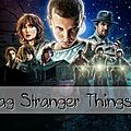 Tag # 58 : stranger things