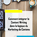 Comment intégrer le content writing dans la logique du marketing de contenu [marketing digital]