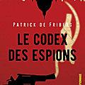 Le codex des espions de patrick de friberg