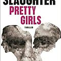 Pretty girls, l'efficace et violent page turner de karin slaughter