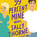 99 percent mine de sally thorne