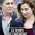 Le temps de l'aventure - film de jérôme bonnell - 2013
