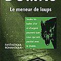 Le meneur de loups - alexandre dumas