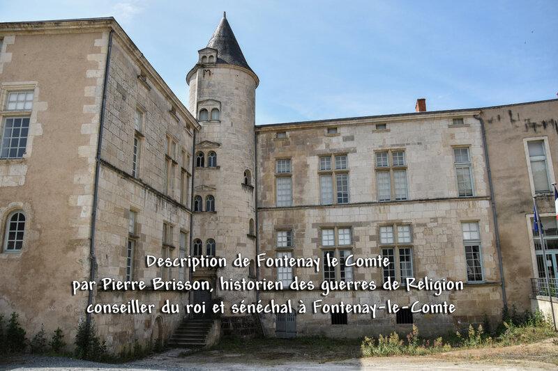Description de Fontenay le Comte par Pierre Brisson, historien des guerres de Religion conseiller du roi et sénéchal à Fontenay-le-Comte