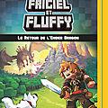 Frigiel et fluffy 1 le retour de l'ender dragon