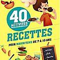 40 recettes pour marmitons de 7 à 10 ans - christophe faveau et isabelle soufflet