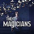 Mardi sur écran : the magicians – pilote de série
