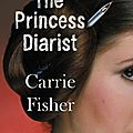The princess diarist ❉❉❉ carrie fisher