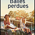 Balles perdues - jennifer clement - editions flammarion