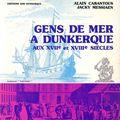 Gens de mer à dunkerque aux xviie et xviiie siècles - alain cabantous et jacky messiaen