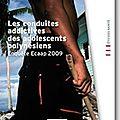 Les conduites addictives des adolescents polynésiens: enquête ecaap 2009