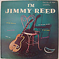 I'm jimmy reed - jimmy reed