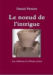 Le_noeud_de_l_intrigue_Daniel_Fattore_Lectures_de_Liliba