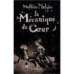 la_m_canique_du_coeur_mathias_malzieu_Les_lectures_de_liliba
