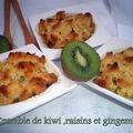 Crumble aux kiwis, raisins et gingembre