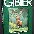 Le grand gibier : les espèces, la chasse, la gestion - association nationale des chasseurs de grand gibier