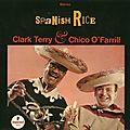 Clark Terry & Chico O'Farrill - 1967 - Spanish Rice (Impulse!)