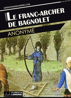 le Franc-archer de Bagnolet anonyme
