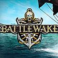 Battlewake : une bêta fermée est prévue pour bientôt
