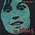 Les rivals : who are you ? / we did it to ourselves (2009)