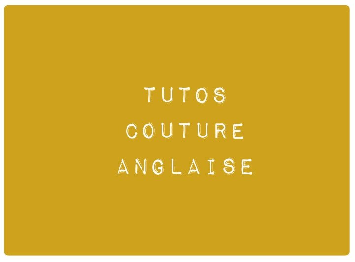 Tuto couture anglaise